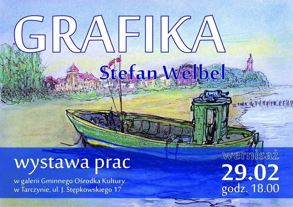 Grafika - Stefan Welbel - wernisaż wystawy